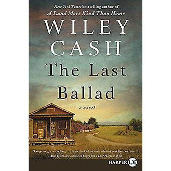 The Last Ballad by Wiley Cash - 9780062670731 Book