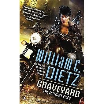 Graveyard by William C Dietz - 9780425273357 Book