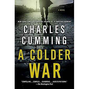 A Colder War by Charles Cumming - 9781250025548 Book