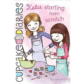 Katie Starting from Scratch by Coco Simon - 9781481404723 Book