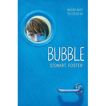 Bubble by Stewart Foster - 9781481487436 Book