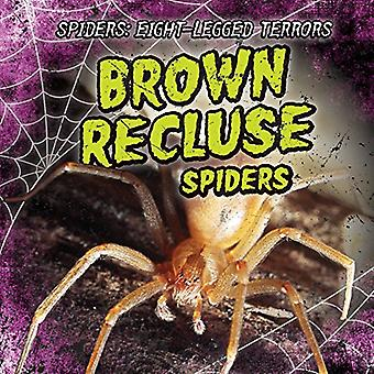 Brown Recluse Spiders by Sarah Machajewski - 9781538202036 Book