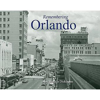 Remembering Orlando by Joy Wallace Dickinson - 9781596526334 Book