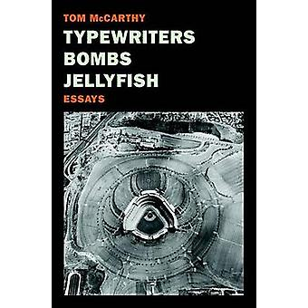 Typewriters - Bombs - Jellyfish by Tom McCarthy - 9781681370866 Book