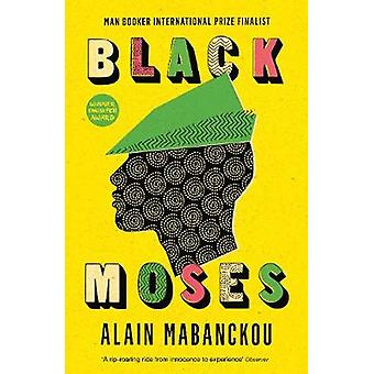 Black Moses - Longlisted for the International Man Booker Prize 2017 b