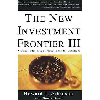 The New Investment Frontier - A Guide to Exchange Traded Funds for Can