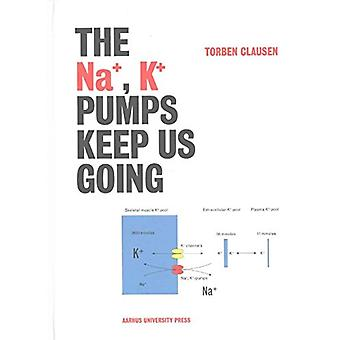 Na+ - K+ Pumps Keep Us Going by Torben Clausen - 9788771249392 Book