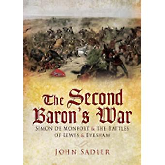 The Second Barons' War - Simon De Montfort and the Battles of Lewes an