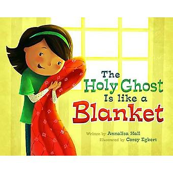 The Holy Ghost Is Like a Blanket by Annalisa Hall - Corey Egbert - 97