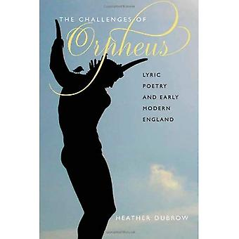 The Challenges of Orpheus: Lyric Poetry and Early Modern England