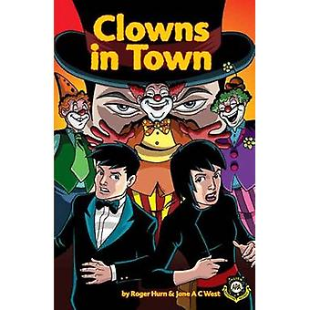 Clowns in Town by Roger Hurn & Jane West & Anthony Williams