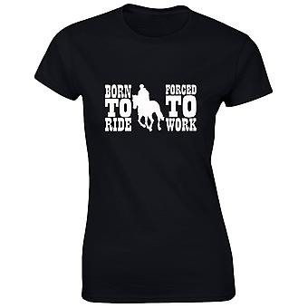 Born to Ride Forced to Work Funny Riding Equestrian Womens T-Shirt 8 Colours by swagwear