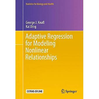 Adaptive Regression for Modeling Nonlinear Relationships by George J. Knafl & Kai Ding