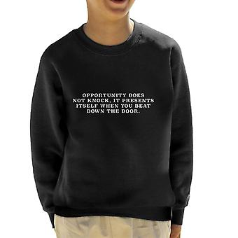 Opportunity Does Not Knock Kyle Chandler Quote Kid's Sweatshirt