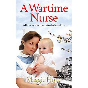 A Wartime Nurse by Maggie Hope - 9780091940690 Book