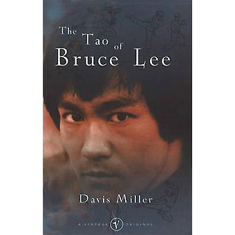 The Tao of Bruce Lee by Davis Miller - 9780099779513 Book