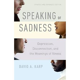 Speaking of Sadness - Depression - Disconnection - and the Meanings of