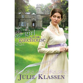The Girl in the Gatehouse by Julie Klassen - 9780764207082 Book