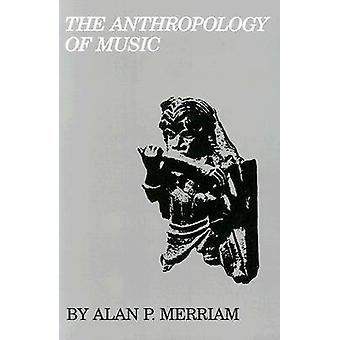 The Anthropology of Music by Alan P. Merriam - 9780810106079 Book