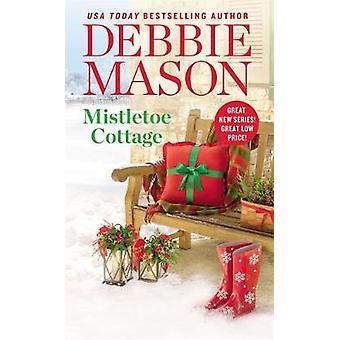 Mistletoe Cottage by Debbie Mason - 9781455537174 Book