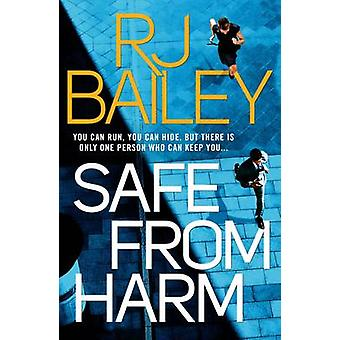 Safe from Harm by R. J. Bailey - 9781471157165 Book