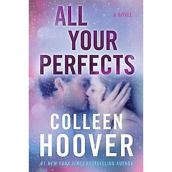 Alle uw Perfects - een roman van alle uw Perfects - een roman - 9781501193