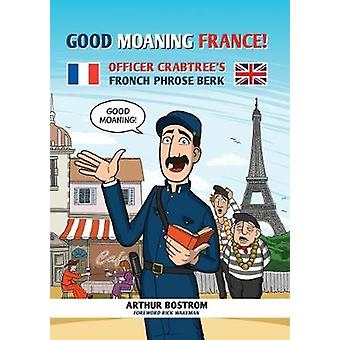 Good Moaning France! - Officer Crabtree's Fronch Phrose Berk by Good M