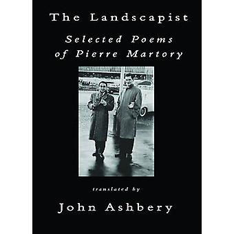 The Landscapist - Selected Poems by Pierre Martory - John Ashbery - Jo