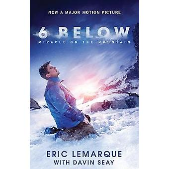 6 Below - Miracle on the Mountain by Eric LeMarque - 9781680993691 Book