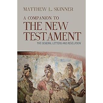 A Companion to the New Testament - The General Letters and Revelation