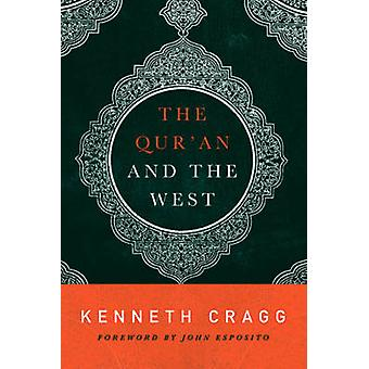 The Qur'an and the West by Kenneth Cragg - John L. Esposito - 9781626