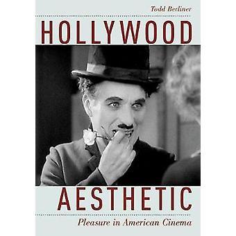 Hollywood-Ästhetik - Vergnügen im amerikanischen Kino durch Todd Berliner - 9