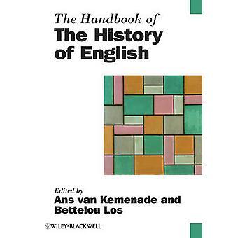 The Handbook of the History of English by Ans van Kemenade - Bettelou