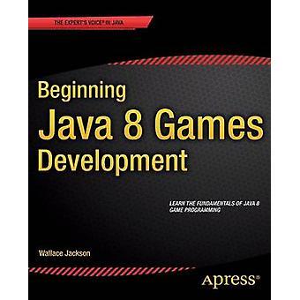 Début développement de 8 jeux Java par Wallace Jackson - 9781484204160
