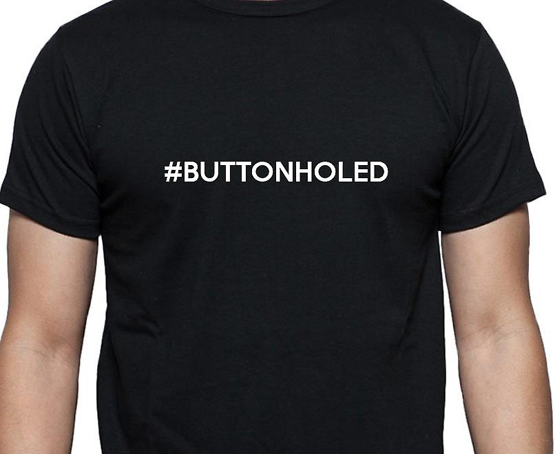 #Buttonholed Hashag Buttonholed Black Hand Printed T shirt