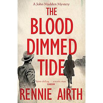 The Blood Dimmed Tide (New edition) by Rennie Airth - 9781447271543 B