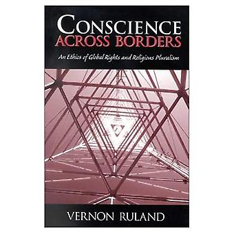 Conscience Across Borders:: An Ethics of Global Rights and Religious Pluralism.