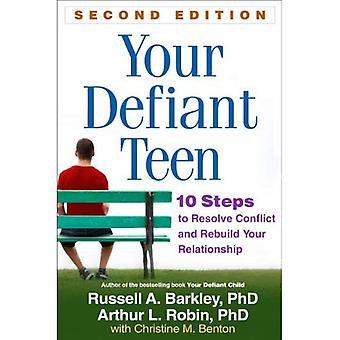 Din trotsig tonåring: 10 steg för att lösa konflikten och återuppbygga din relation
