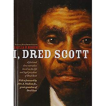 Jag, Dred Scott: en fiktiv slav berättelse utifrån liv och rättsligt prejudikat av Dred Scott