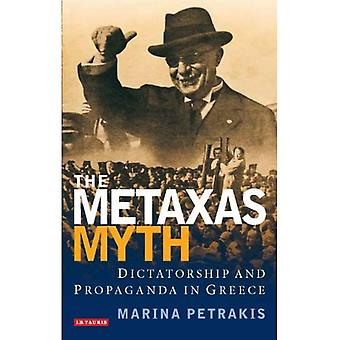 The Metaxas Myth: Dictatorship and Propaganda in Greece