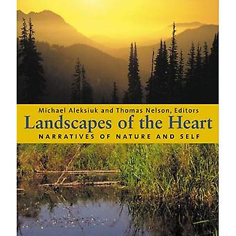 Landscapes of the Heart: Narratives of Nature and Self