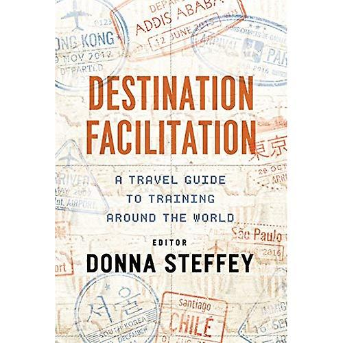 Destination Facilitation  A voyage Guide to Training Around the World
