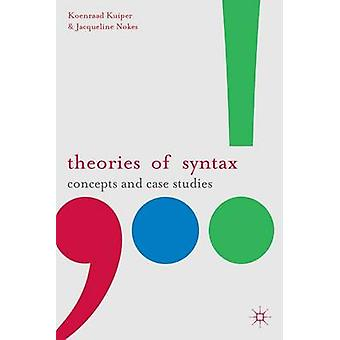 Theories of Syntax  Concepts and Case Studies by Kuiper & Koenraad
