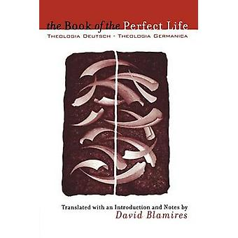 Book of the Perfect Life by Blamires & David