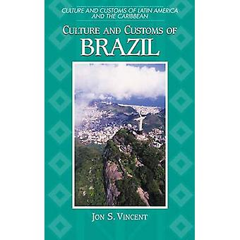 Culture and Customs of Brazil by Vincent & Jon S.