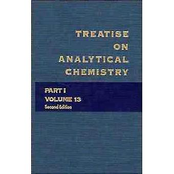 Treatise on Analytical Chemistry Part I Volume 13 Second Edition by Winefordner & James D.