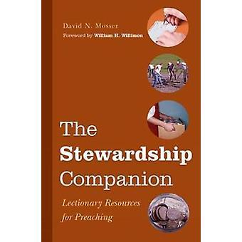 Die Stewardship Begleiter Lektionar Ressourcen für das Predigen von Mosser & David N.