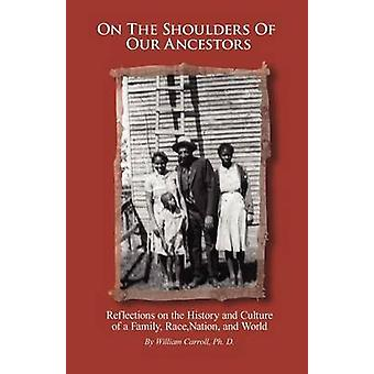 On the Shoulders of Our Ancestors by Carroll & William
