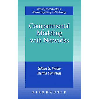 Compartmental Modeling with Networks by Walter & Gilbert G