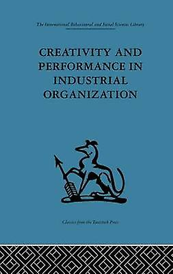 Creativity and Perforhommece in Industrial Organization by Crosby & Andrew